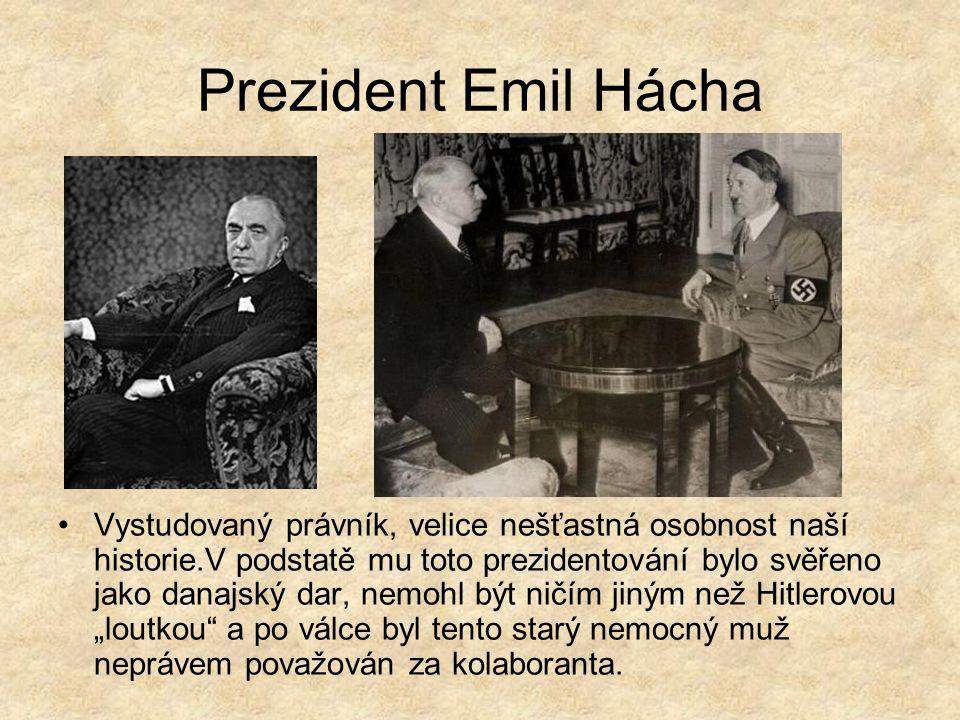 """Prezident Emil Hácha Vystudovaný právník, velice nešťastná osobnost naší historie.V podstatě mu toto prezidentování bylo svěřeno jako danajský dar, nemohl být ničím jiným než Hitlerovou """"loutkou a po válce byl tento starý nemocný muž neprávem považován za kolaboranta."""