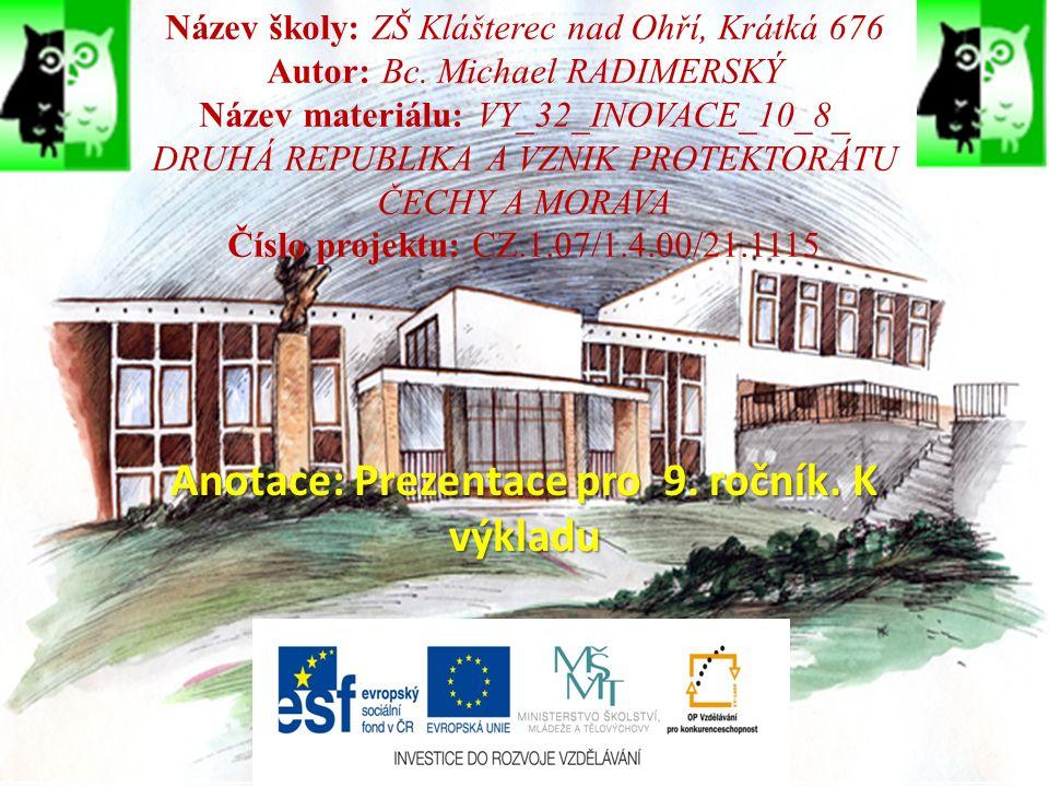 Název školy: ZŠ Klášterec nad Ohří, Krátká 676 Autor: Bc.