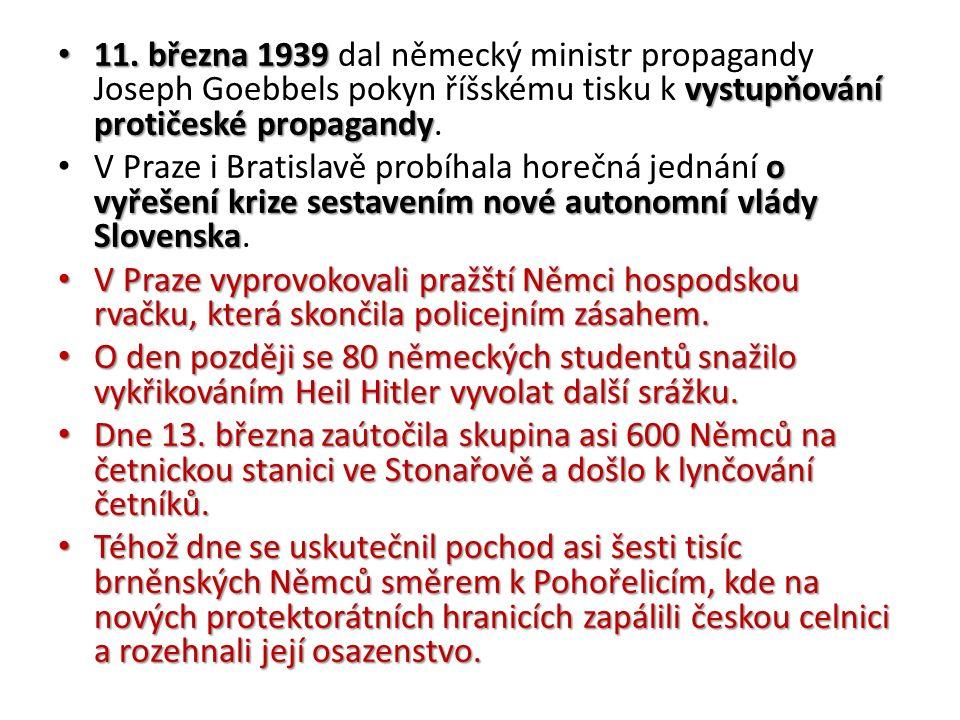 11. března 1939 vystupňování protičeské propagandy 11.
