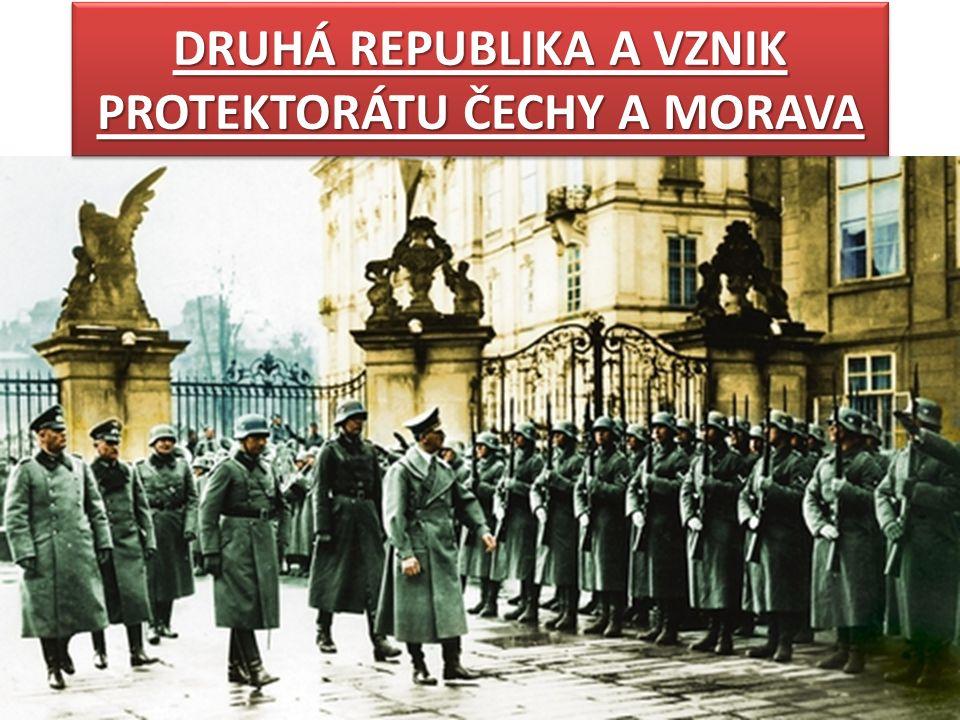 KONEC DRUHÉ REPUBLIKY Počátkem března 1939 Počátkem března 1939 obdržela československá vláda první informace o tom, že nacisté obsadí zbytek ČSR a účastníci Mnichovské dohody Velká Británie, Francie a Itálie proti tomu nic nepodniknou.