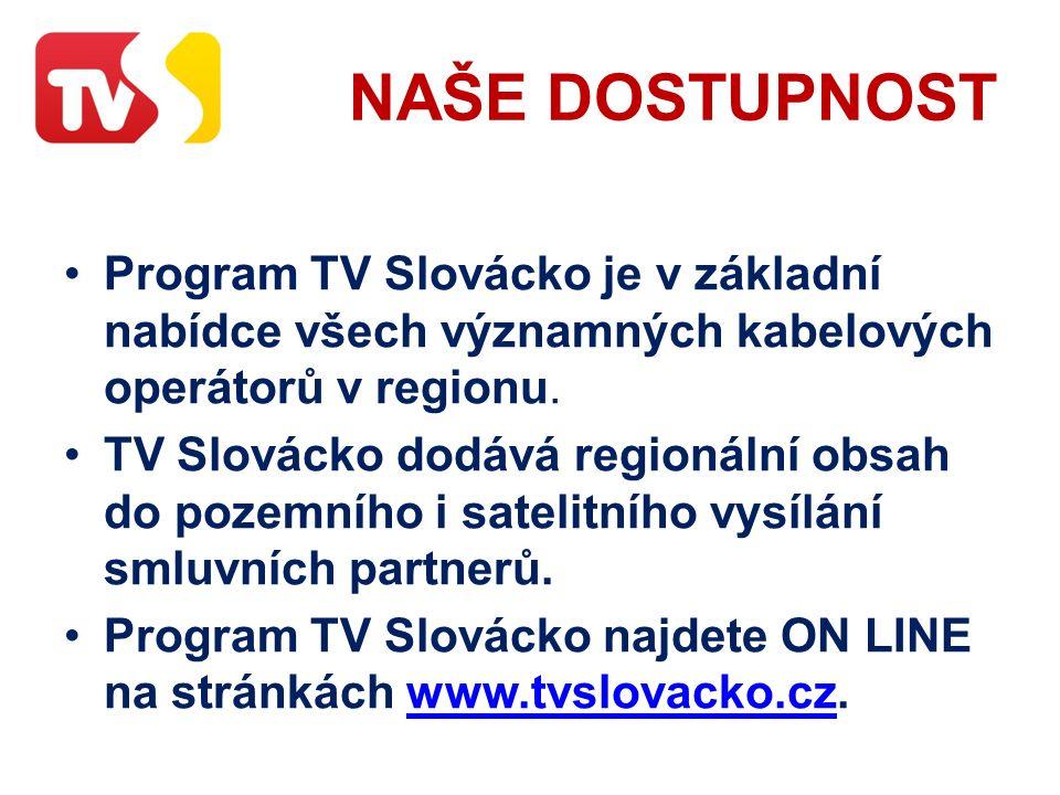 NAŠE DOSTUPNOST Program TV Slovácko je v základní nabídce všech významných kabelových operátorů v regionu.