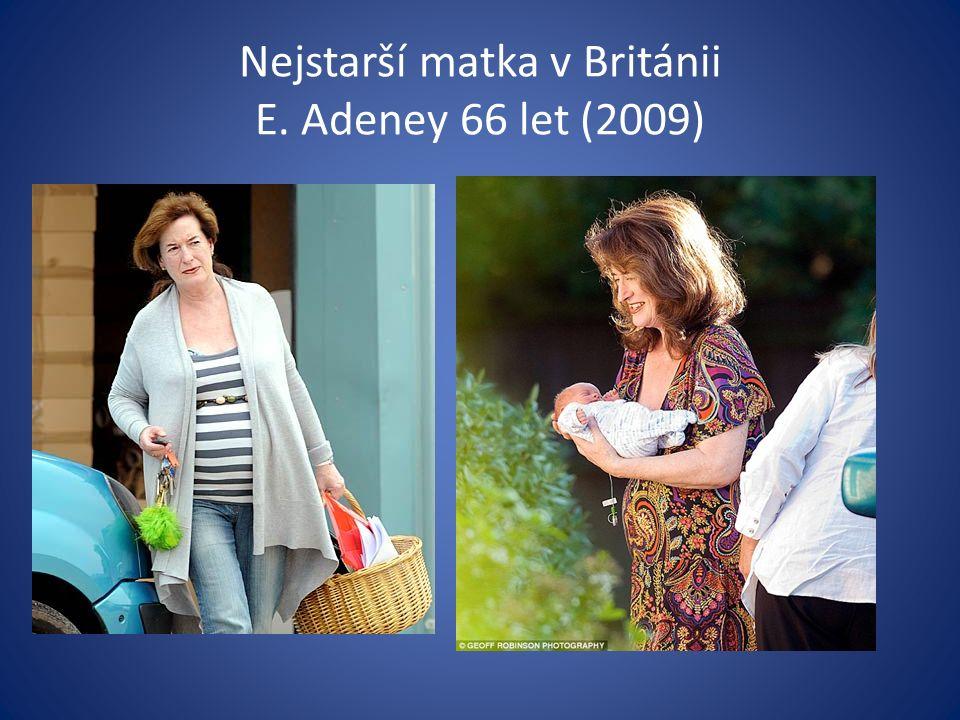 Nejstarší matka v Británii E. Adeney 66 let (2009)