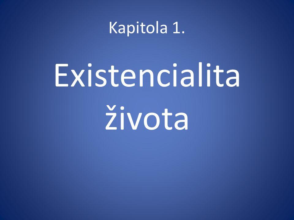Kapitola 1. Existencialita života