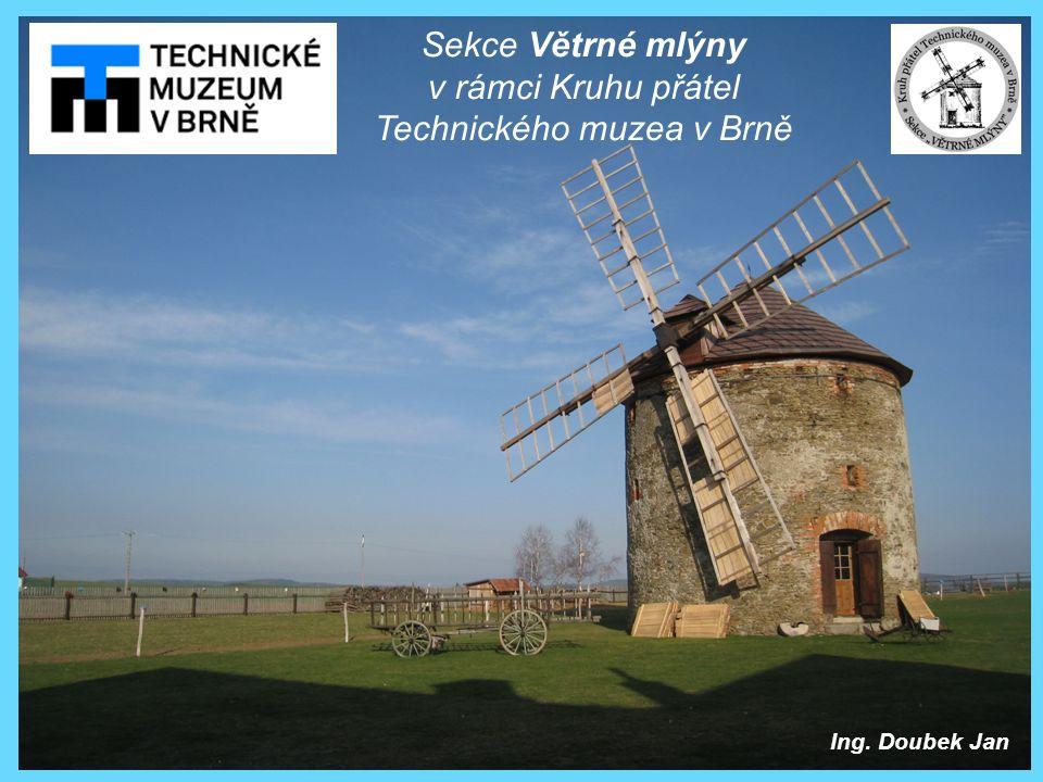 Sekce Větrné mlýny v rámci Kruhu přátel Technického muzea v Brně Ing. Doubek Jan