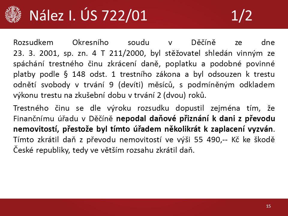 Nález I. ÚS 722/011/2 Rozsudkem Okresního soudu v Děčíně ze dne 23.
