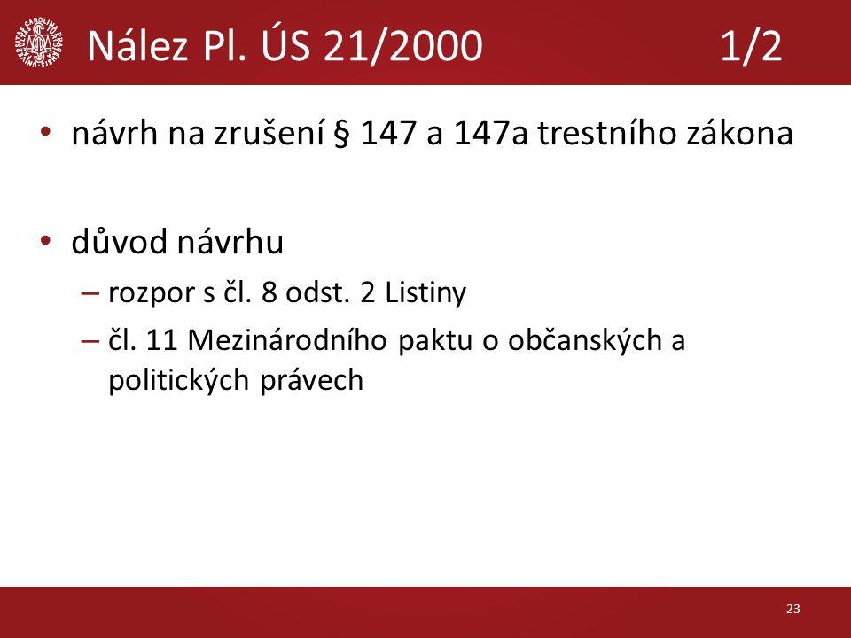 Nález Pl. ÚS 21/2000 1/2 návrh na zrušení § 147 a 147a trestního zákona důvod návrhu – rozpor s čl.