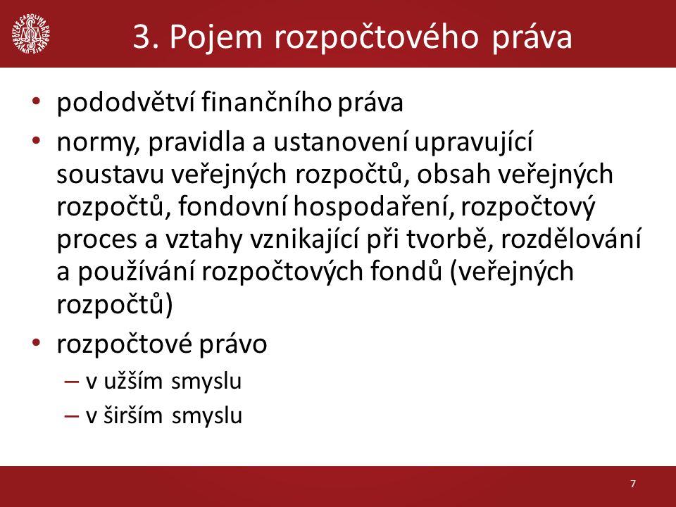 4. Systém rozpočtového práva 8 Rozpočtové právo obecná část zvláštní část
