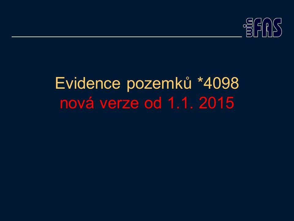 Evidence pozemků *4098 nová verze od 1.1. 2015