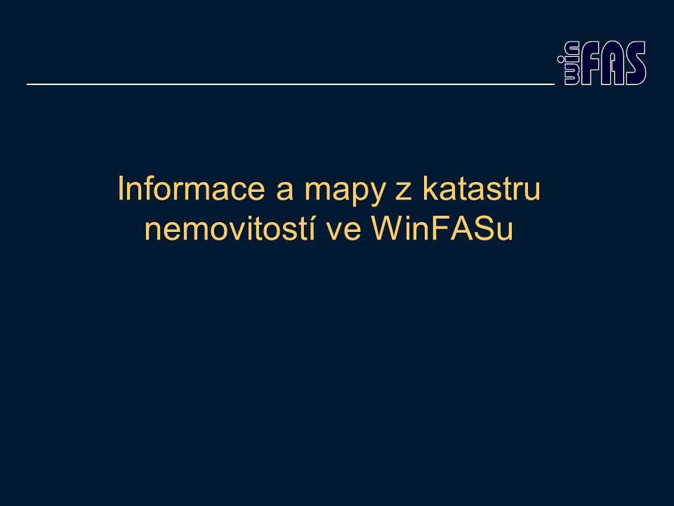 Informace a mapy z katastru nemovitostí ve WinFASu