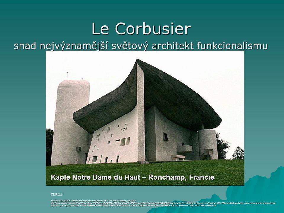 Le Corbusier snad nejvýznamější světový architekt funkcionalismu AUTOR NEUVEDEN.