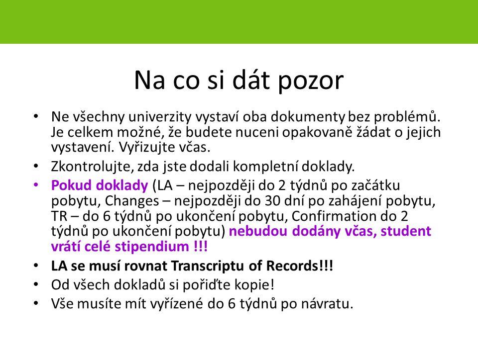 Na co si dát pozor Ne všechny univerzity vystaví oba dokumenty bez problémů. Je celkem možné, že budete nuceni opakovaně žádat o jejich vystavení. Vyř