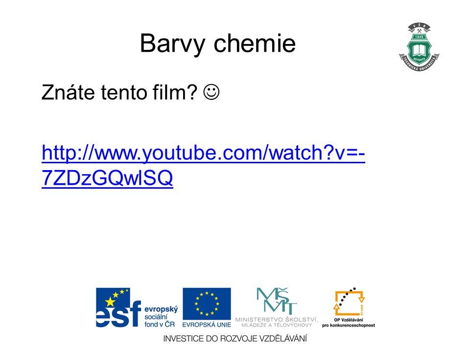 Barvy chemie Znáte tento film http://www.youtube.com/watch v=- 7ZDzGQwlSQ