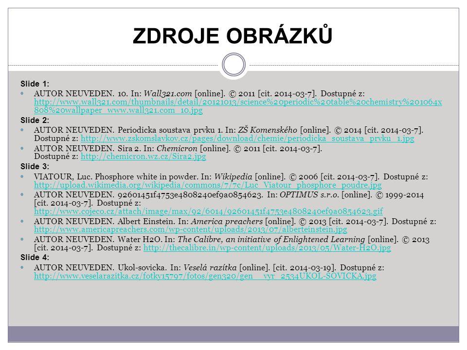 ZDROJE OBRÁZKŮ Slide 1: AUTOR NEUVEDEN. 10. In: Wall321.com [online].