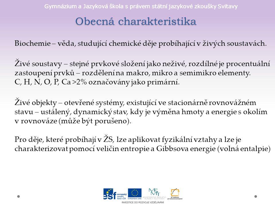 Gymnázium a Jazyková škola s právem státní jazykové zkoušky Svitavy Obecná charakteristika Biochemie – věda, studující chemické děje probíhající v živých soustavách.