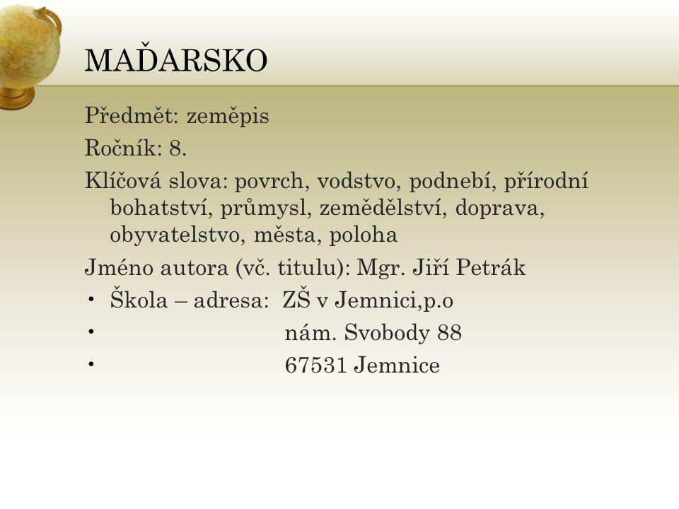 MAĎARSKO Předmět: zeměpis Ročník: 8.