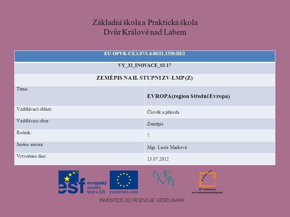 Základní škola a Praktická škola Dvůr Králové nad Labem EU-OPVK-CZ.1.07/1.4.00/21.1538:III/2 VY_32_INOVACE_02-17 ZEMĚPIS NA II.