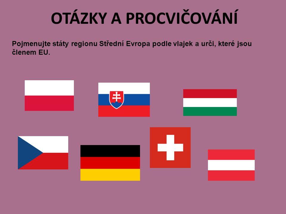 OTÁZKY A PROCVIČOVÁNÍ Pojmenujte státy regionu Střední Evropa podle vlajek a urči, které jsou členem EU.