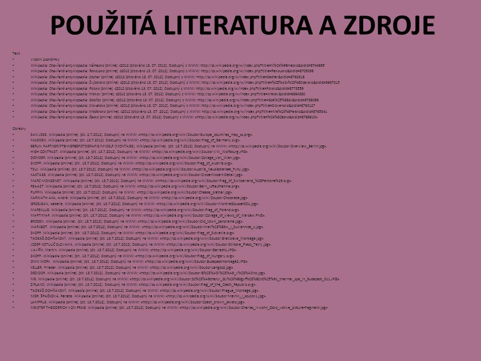 POUŽITÁ LITERATURA A ZDROJE Text Vlastní poznámky Wikipedie: Otevřená encyklopedie: Německo [online].