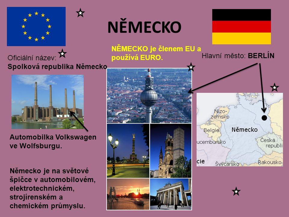 NĚMECKO Hlavní město: BERLÍN Oficiální název: Spolková republika Německo NĚMECKO je členem EU a používá EURO.