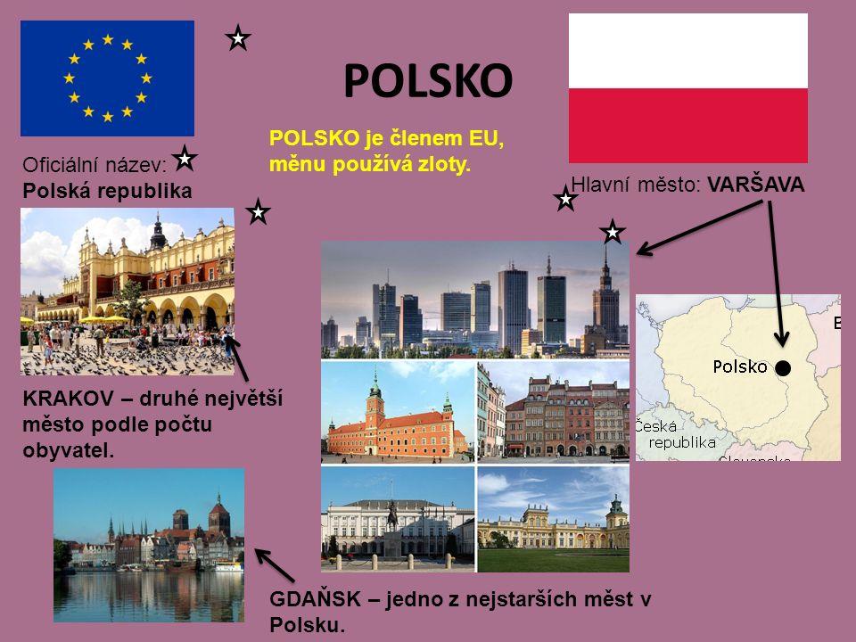 POLSKO Hlavní město: VARŠAVA Oficiální název: Polská republika POLSKO je členem EU, měnu používá zloty.