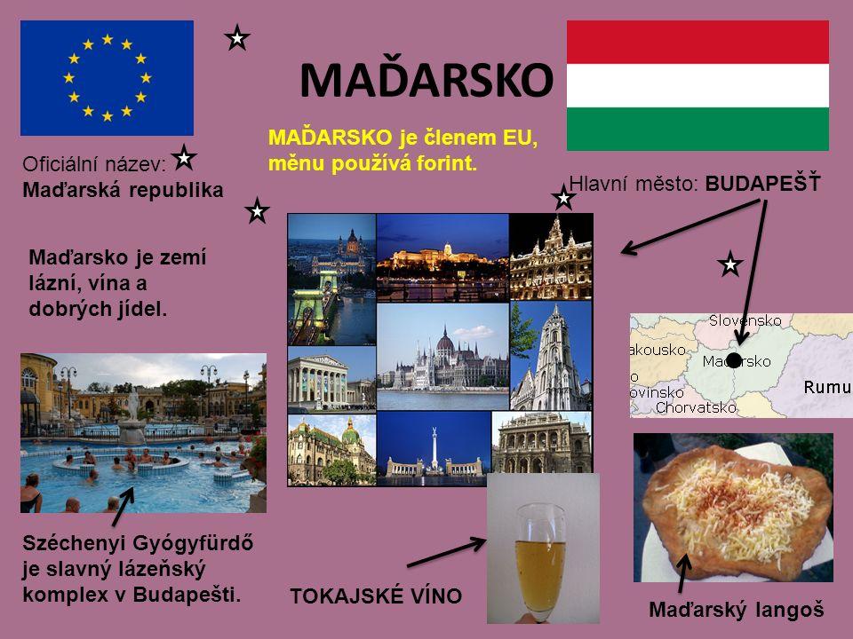 MAĎARSKO Hlavní město: BUDAPEŠŤ MAĎARSKO je členem EU, měnu používá forint.