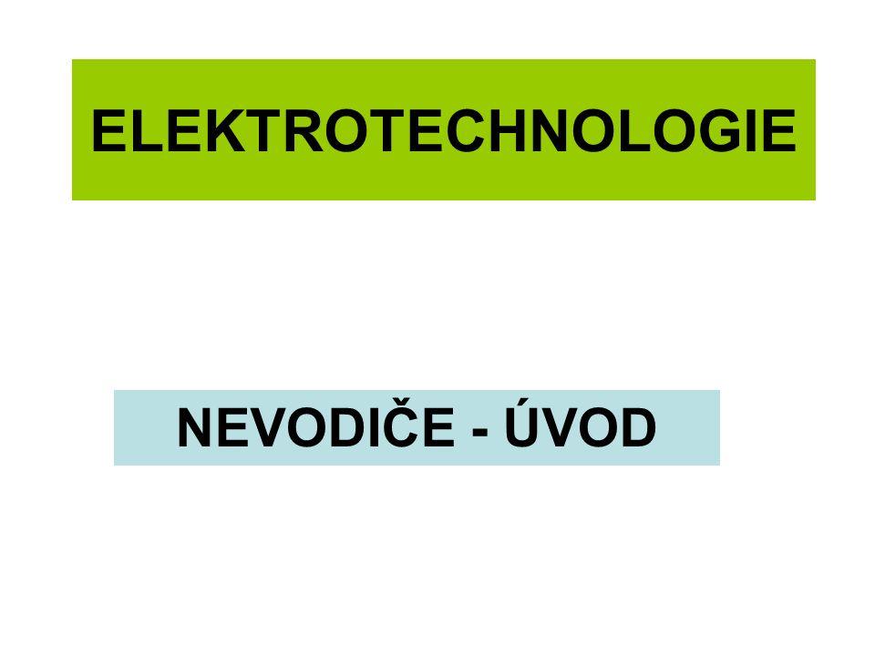 ELEKTROTECHNOLOGIE NEVODIČE - ÚVOD