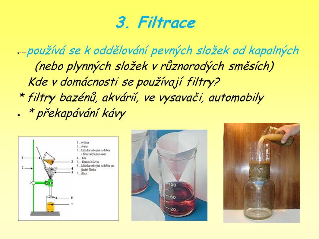 2. Oddělování ---oddělování dvou vzájemně nemísitelných kapalin (emulze – olej + voda) ---využívá se k tomu dělící nálevka