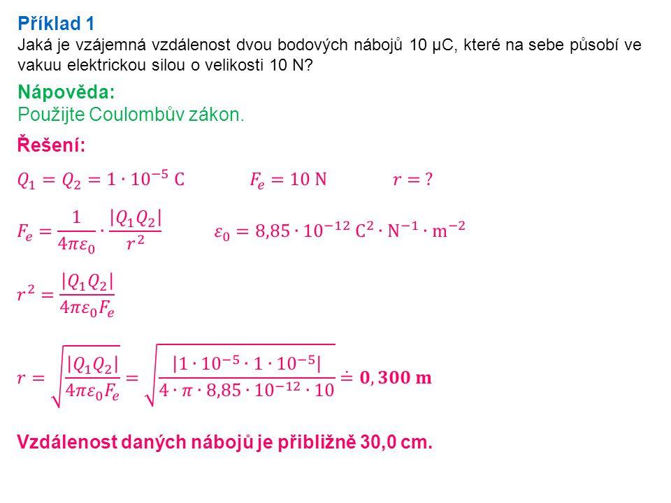 Příklad 3 Vodič A má vzhledem k zemi elektrický potenciál +200 V, vodič B –50 V.