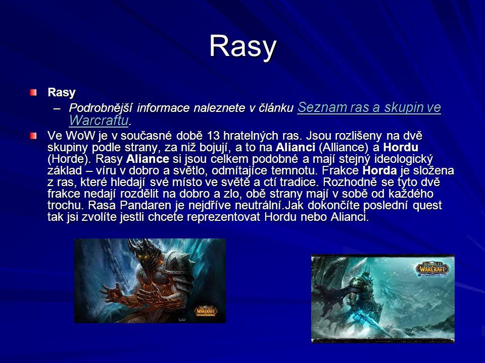 Rasy Rasy –Podrobnější informace naleznete v článku Seznam ras a skupin ve Warcraftu.