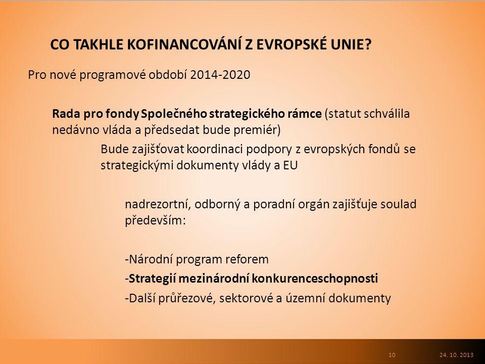 CO TAKHLE KOFINANCOVÁNÍ Z EVROPSKÉ UNIE. 24. 10.