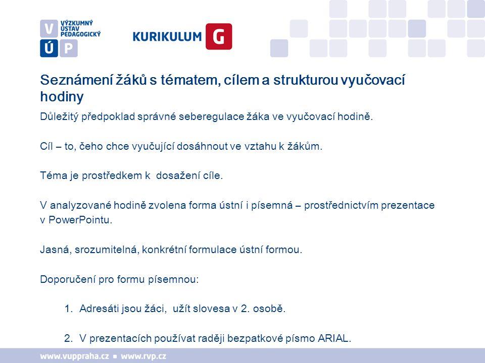 Pravidla pro ústní prezentace Osnova: Uvedení důvodu, proč je téma prezentováno (např.