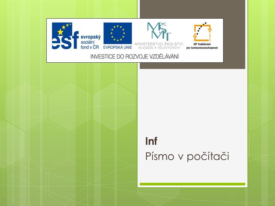 Výukový materiál Číslo projektu: CZ.1.07/1.5.00/34.0608 Šablona: III/2 Inovace a zkvalitnění výuky prostřednictvím ICT Číslo materiálu: 07_01_32_INOVACE_19