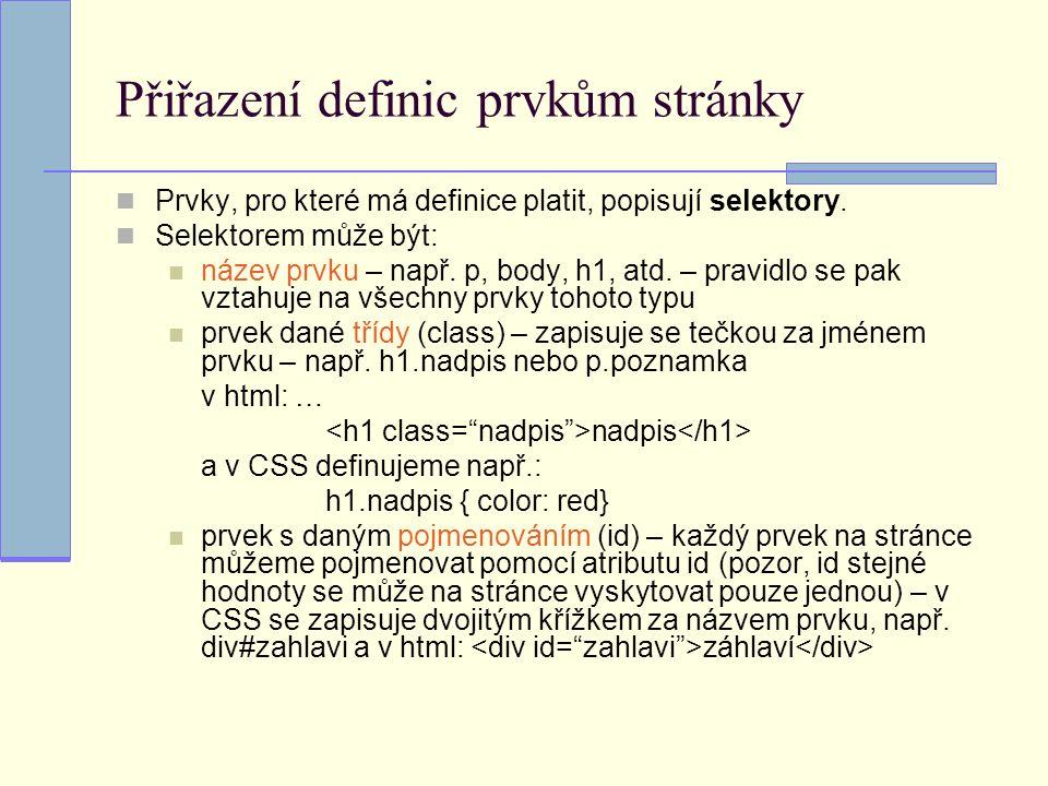 Dekorace písmatext-decoration podtržení - underline nadtržení- overline přeškrtnutí- underline blikající text - blink žádný efekt- none