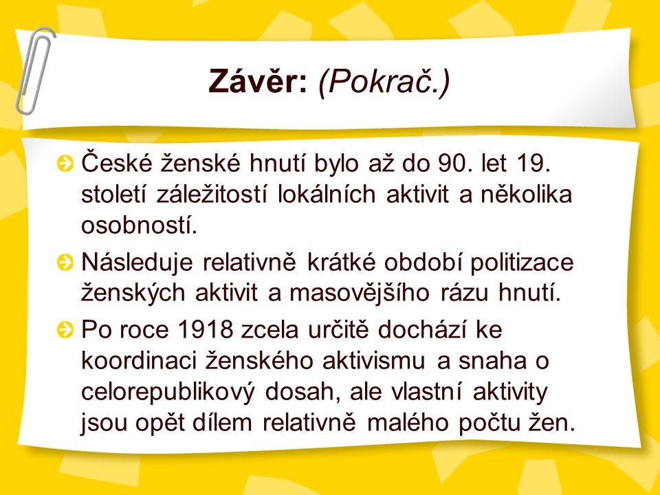 Závěr: (Pokrač.) České ženské hnutí bylo až do 90.
