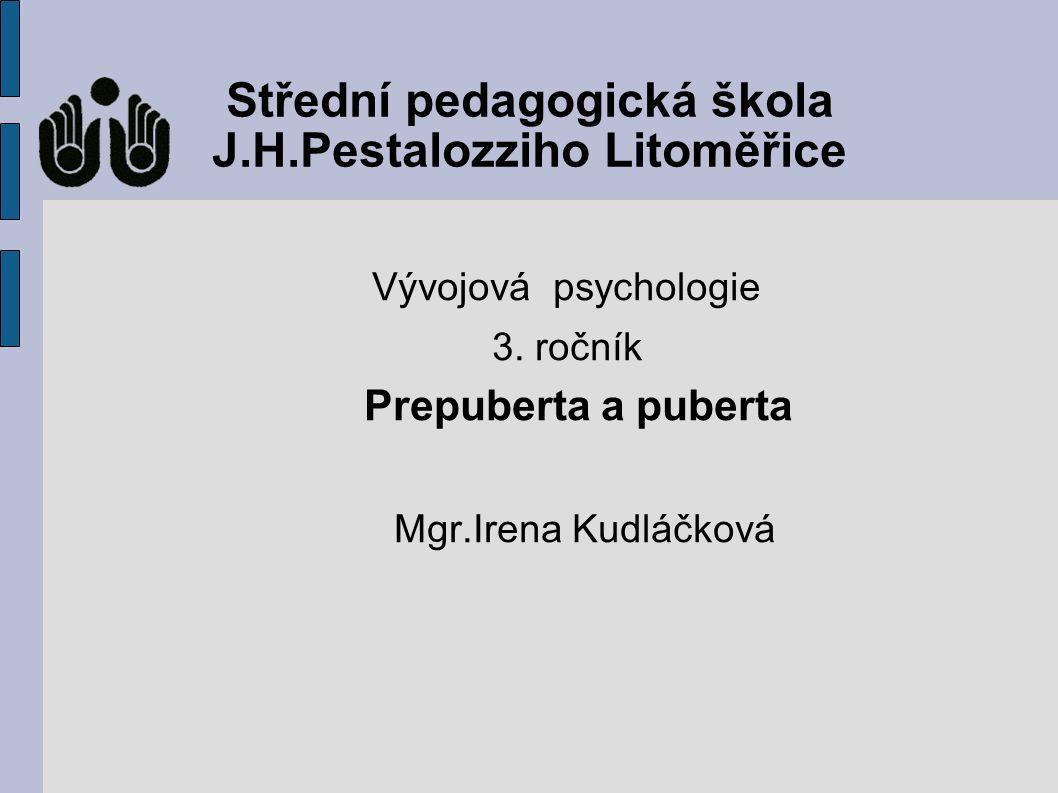 Střední pedagogická škola J.H.Pestalozziho Litoměřice Vývojová psychologie 3.
