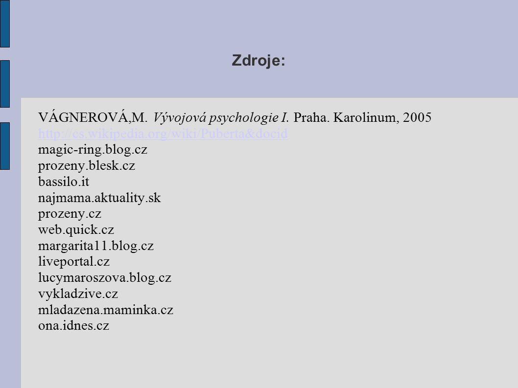 Zdroje: VÁGNEROVÁ,M. Vývojová psychologie I. Praha.