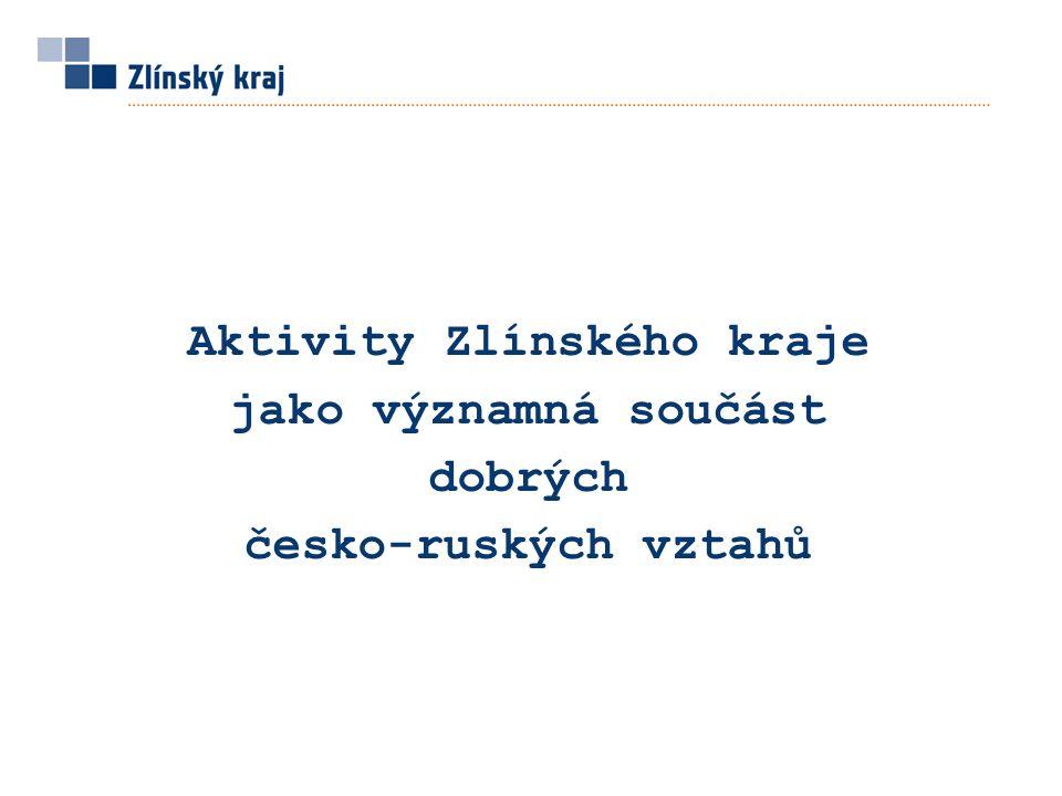 Aktivity Zlínského kraje jako významná součást dobrých česko-ruských vztahů