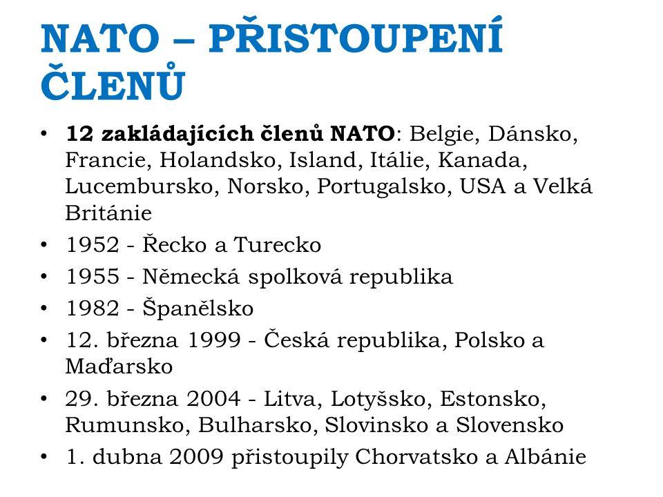 NATO – PŘISTOUPENÍ ČLENŮ 12 zakládajících členů NATO : Belgie, Dánsko, Francie, Holandsko, Island, Itálie, Kanada, Lucembursko, Norsko, Portugalsko, USA a Velká Británie 1952 - Řecko a Turecko 1955 - Německá spolková republika 1982 - Španělsko 12.