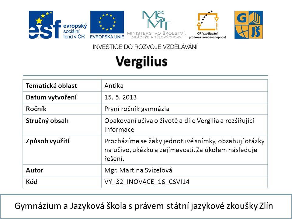 Gymnázium a Jazyková škola s právem státní jazykové zkoušky Zlín Tematická oblastAntika Datum vytvoření15.