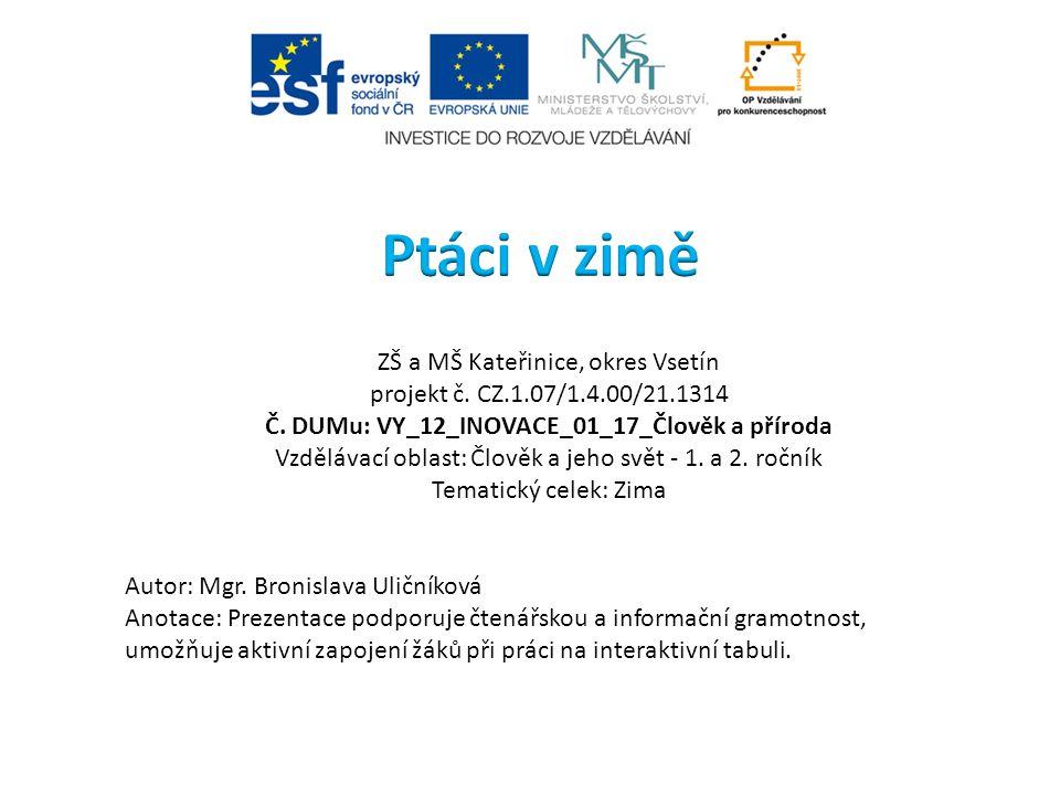 ZŠ a MŠ Kateřinice, okres Vsetín projekt č. CZ.1.07/1.4.00/21.1314 Č.