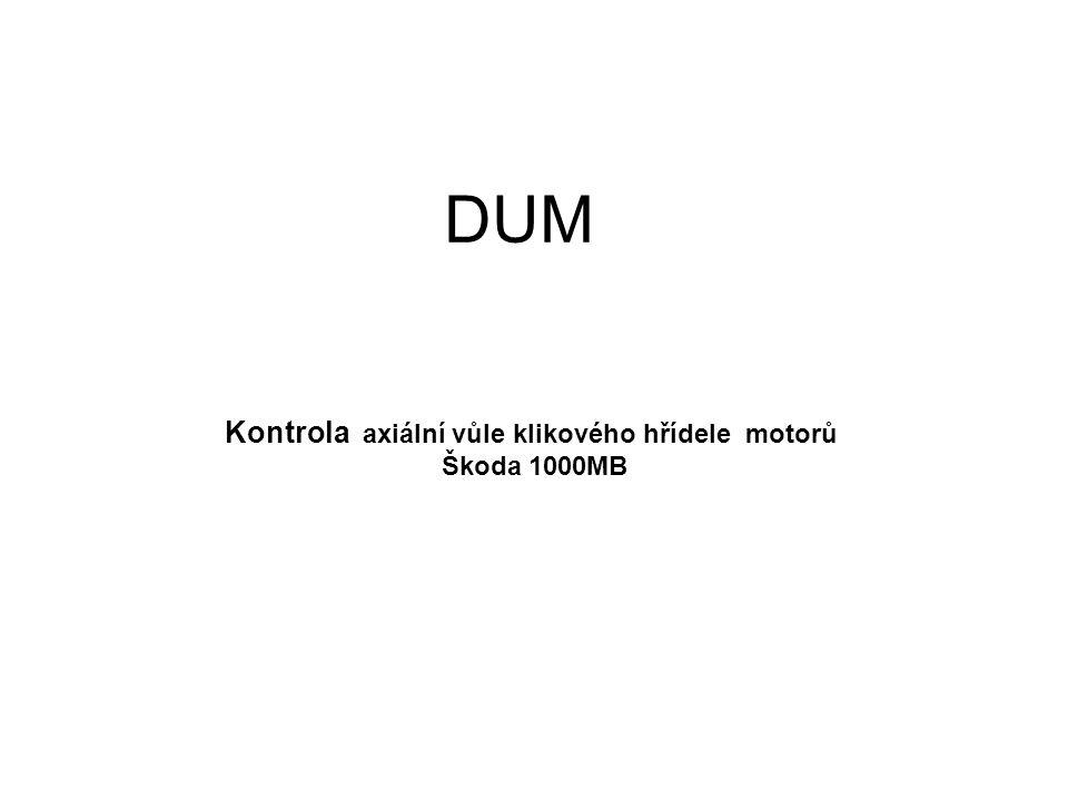 Kontrola axiální vůle klikového hřídele motorů Škoda 1000MB DUM
