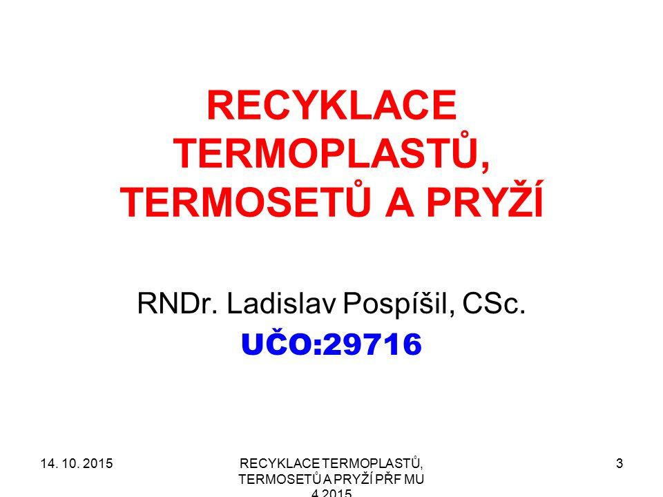 Příklady použití recyklátů 14. 10. 2015RECYKLACE TERMOPLASTŮ, TERMOSETŮ A PRYŽÍ PŘF MU 4 2015 44