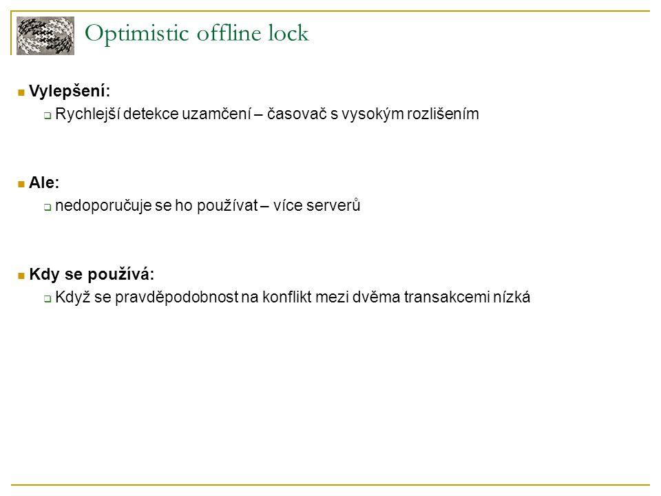 Optimistic offline lock Jak by mohla vypadat implementace: