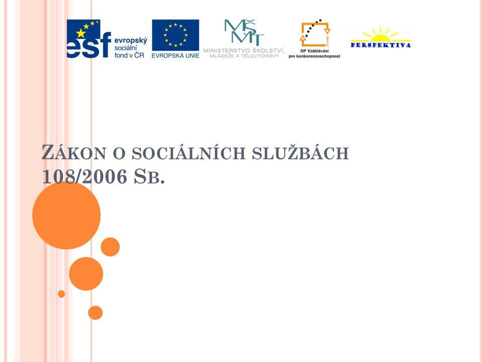 Z ÁKON O SOCIÁLNÍCH SLUŽBÁCH 108/2006 S B.
