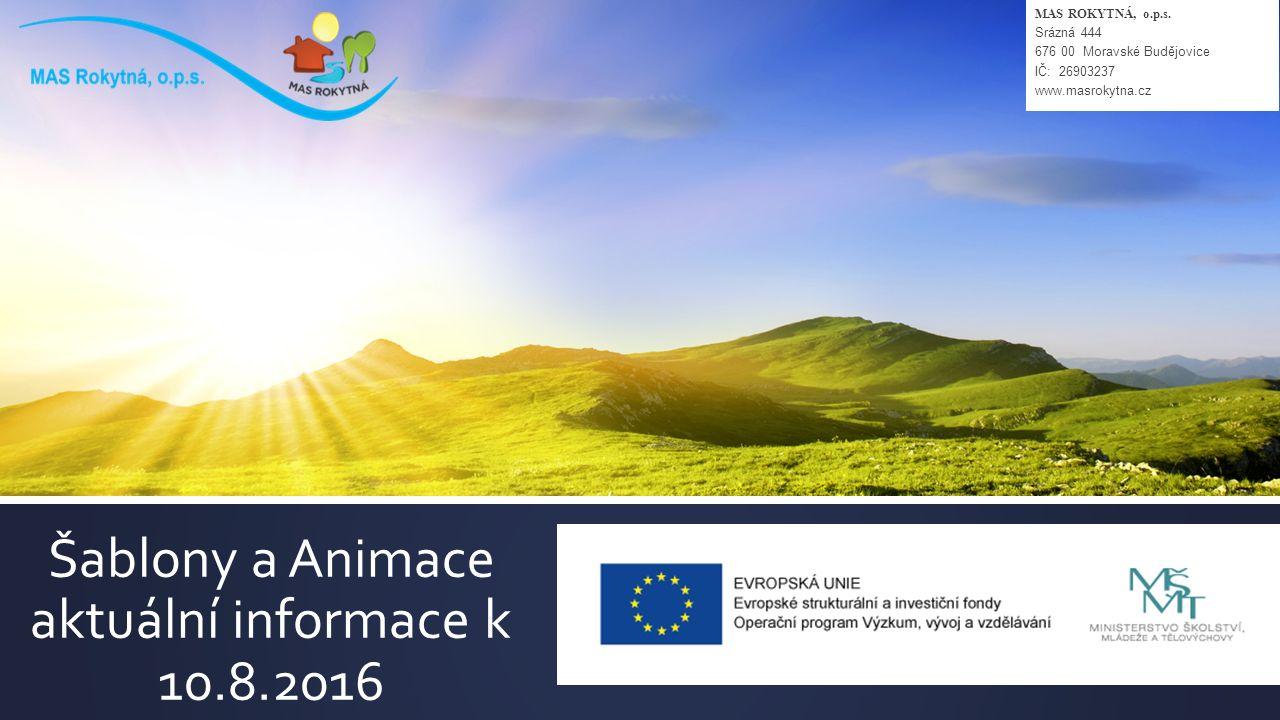 Šablony a Animace aktuální informace k 10.8.2016 MAS ROKYTNÁ, o.p.s.
