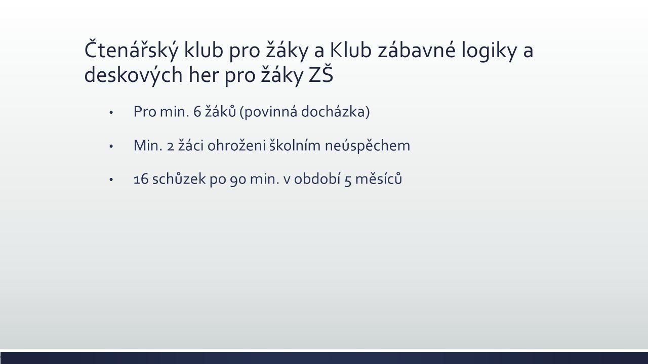 Čtenářský klub pro žáky a Klub zábavné logiky a deskových her pro žáky ZŠ Pro min.