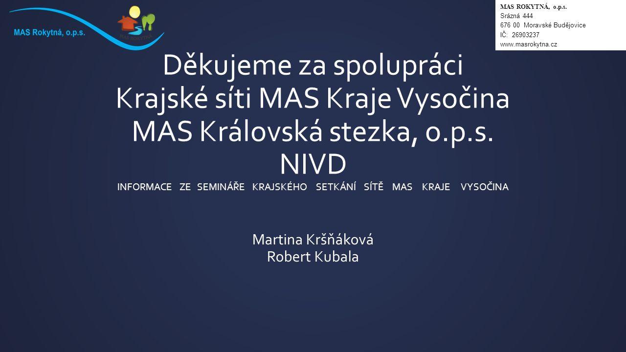 Děkujeme za spolupráci Krajské síti MAS Kraje Vysočina MAS Královská stezka, o.p.s.