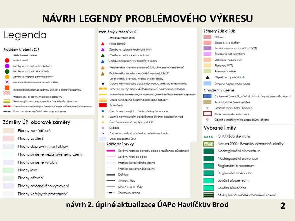 NÁVRH LEGENDY PROBLÉMOVÉHO VÝKRESU 2 návrh 2. úplné aktualizace ÚAPo Havlíčkův Brod