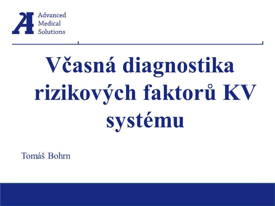 Včasná diagnostika rizikových faktorů KV systému Tomáš Bohrn