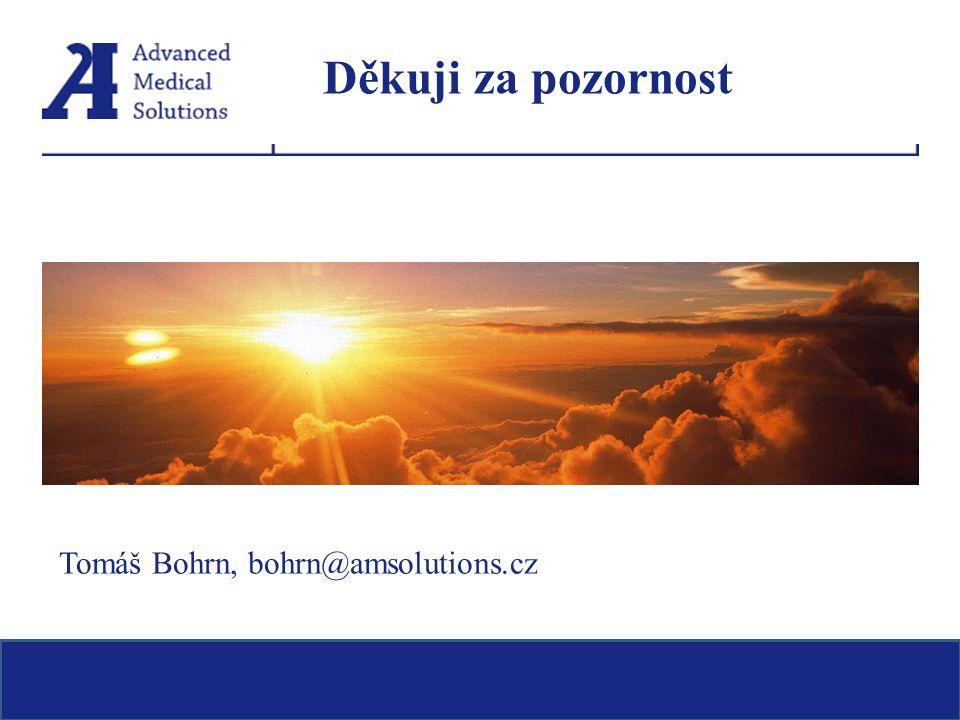 Děkuji za pozornost Tomáš Bohrn, bohrn@amsolutions.cz